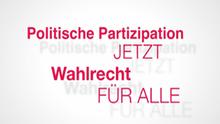 Partizipation jetzt - Wahlrecht für alle!