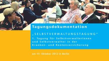 Dokumentation zur 1. SV-Tagung GKV/GRV Selbstverwaltertagung im Okt. 2012