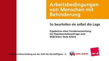 Sonderauswertung zum DGB-Index Gute Arbeit; Arbeitsbedingungen von Menschen mit Behinderung