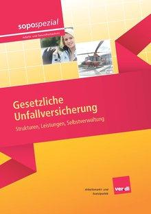 """Titelseite der Broschüre """"Gesetzliche Unfallversicherung - Strukturen, Leistungen, Selbstverwaltung"""" (aktualisierte 2. Auflage, August 2014)"""