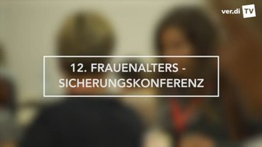 Video zur ver.di-Frauen-Alterssicherungskonferenz 2016