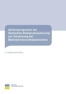 """Broschüre """"Aktionsprogramm der Deutschen Rentenversicherung zur Umsetzung der Behindertenrechtskonvention"""""""
