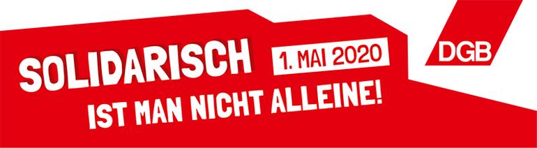 1. Mai 2020 - Tag der Arbeit #SolidarischNichtAlleine