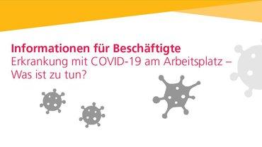 Informationen für Beschäftigte: Erkrankung mit COVID-19 am Arbeitsplatz - Was ist zu tun?